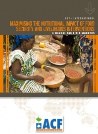 Maximising the Nutritional Impact of Food Security and Livelihoods Interventions: A Manual For Field Workers
